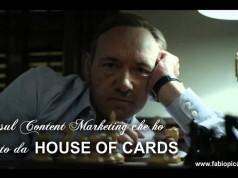 5 cose sul Content Marketing che ho imparato da House of Cards
