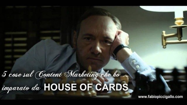 5 cose sul Content Marketing che ho imparato da House of Cards
