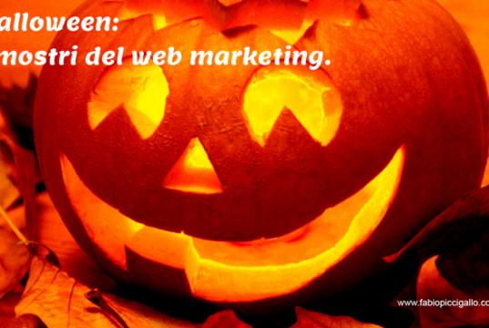 Halloween: conosci i mostri del web marketing?