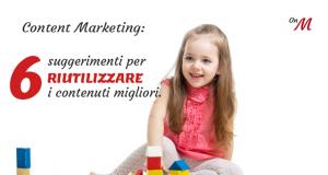Content Marketing: 6 suggerimenti per riutilizzare i contenuti migliori