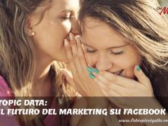Topic Data: il marketing su Facebook ha un nuovo strumento