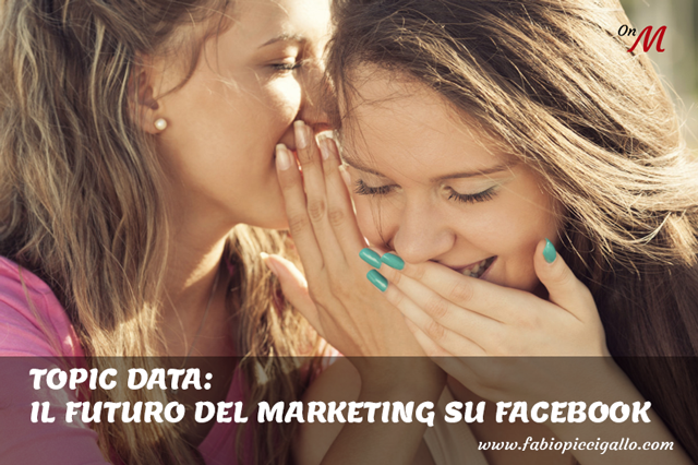 Topic Data: il marketing su Facebook ha un nuovo strumento