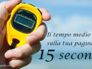 Il tempo medio sulle tue pagine web? 15 secondi!