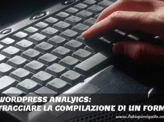 Come tracciare la compilazione di un form Wordpress con Contact Form 7 e Google Analytics