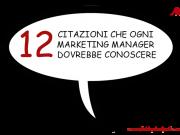 12 citazioni che ogni marketing manager dovrebbe conoscere