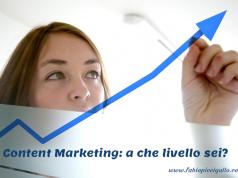 Content Marketing: a che livello sei?