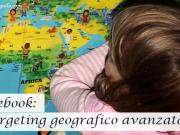 Come usare (bene) il target geografico su Facebook