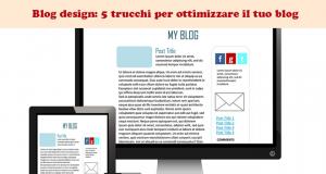 Blog design: 5 trucchi per ottimizzare il tuo blog