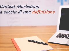 Cos'è il content marketing: a caccia di una definizione